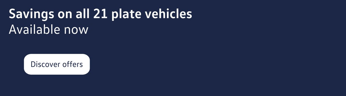 Discover Offers on 21 plate vehicles