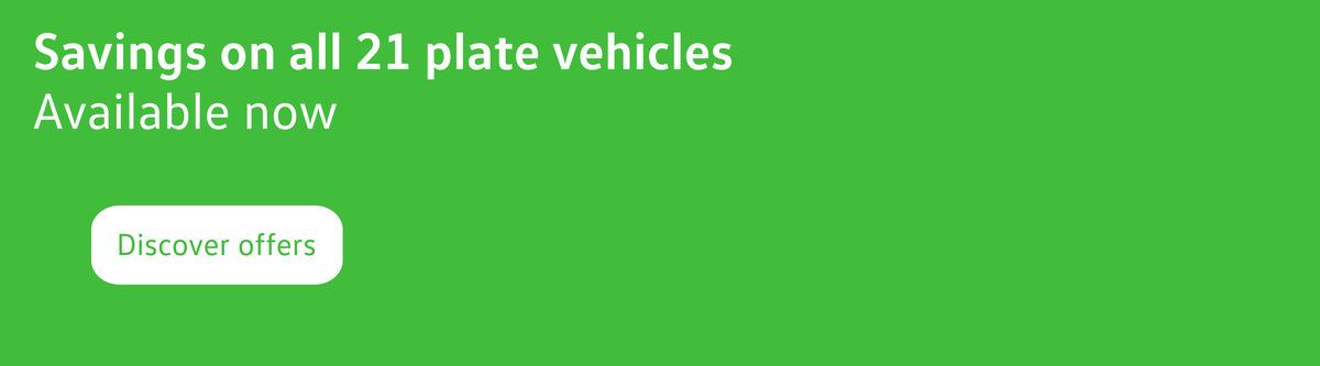 Savings on 21 Plate Vehicles